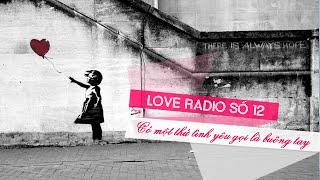 Blog Radio CÓ MỘT THỨ TÌNH YÊU GỌI LÀ BUÔNG TAY | Love Radio số 12 | Pizadio