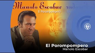 Manolo Escobar - El Porompompero (con letra - lyrics video)