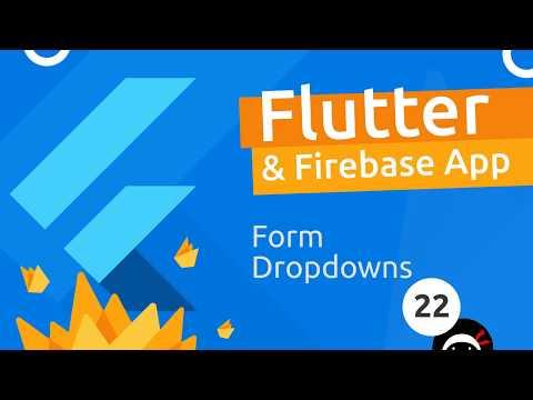 Flutter & Firebase App Tutorial #22 - Drop-downs