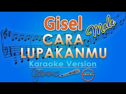 Gisel - Cara Lupakanmu MALE (Karaoke Tanpa Vokal) by GMusic