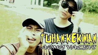 TUHAN KEKINIAN - AZMY VALEVI (official video) rapper hip hop indonesia terbaru 2018