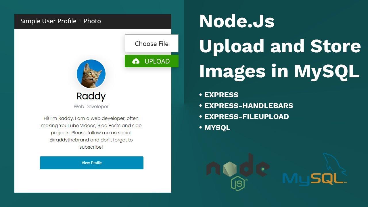 Upload and Store Images in MySQL using Node.Js, Express, Express-FileUpload & Handlebars