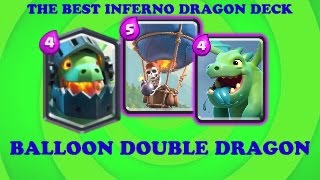 clash royale   the best inferno dragon deck   balloon double dragon