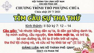 HTTL PHÚC ÂM -  Chương Trình Thờ Phượng Chúa - 25/07/2021