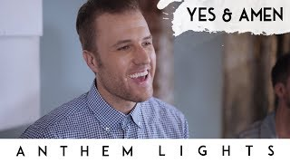 Yes & Amen | Anthem Lights