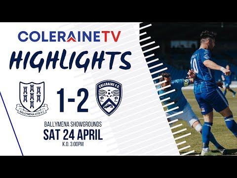 Ballymena Coleraine Goals And Highlights