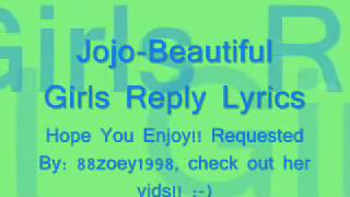 Beautiful Girls Reply - Jojo (Lyrics)