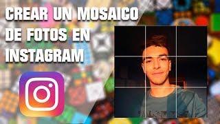 COMO PUBLICAR IMAGENES CORTADAS EN INSTAGRAM - HACER UN MOSAICO CON FOTOS INSTAGRAM