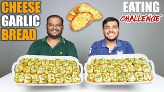CHEESE GARLIC BREAD EATING CHALLENGE | Cheesy Garlic Bread Eating Competition | Food Challenge