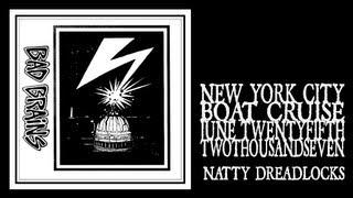 Bad Brains - Natty Dreadlocks 'Pon the Mountain Top (Boat Cruise 2007)