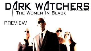 Dark Watchers: The Women In Black Official Trailer