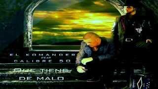 Calibre 50 FT El Komander - Que Tiene de Malo 2014
