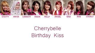Cherrybelle - Birthday Kiss Lyrics [ Color Coded English / Indo ]
