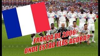 França de 2006: Onde estão eles agora?