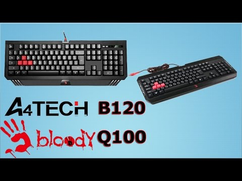 A4Tech Bloody B120, Q100 Обзор бюджетных игровых клавиатур