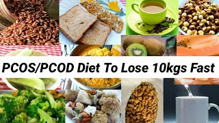 PCOSPCOD Diet Plan  How To Lose 10Kgs Fast With PCOD  Indian Meal Plan To Lose Weight Fast