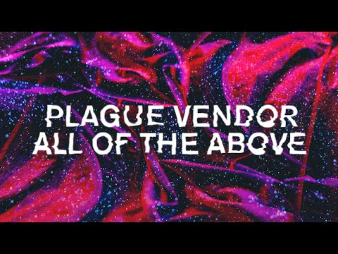 """Free Download Plague Vendor - """"all Of The Above"""" (lyric Video) Mp3 dan Mp4"""