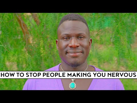 How to Stop People Making You Nervous