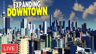 LIVE -  BIG CITY DOWNTOWN BUILDING | Cities: Skylines Gameplay