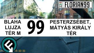 BKV 99-es busz útvonala (Blaha Lujza tér M (Népsz. u) -  P.erzsébet, Mátyás király tér)