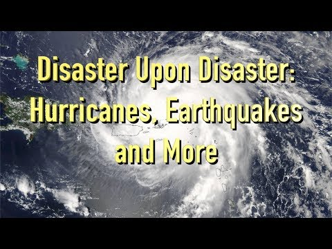 """Disaster Upon Disaster: Hurricanes, Earthquakes, and More"" -- TWNow Episode_25"