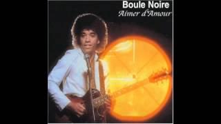 Boule Noire - Aimer D