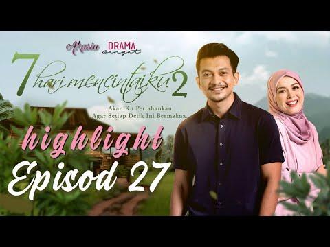 Drama 7 Hari Mencintaiku 2 2020 - Episod 27