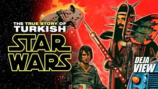 The Amazing True Story of Turkish Star Wars - Deja View