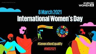 <b>International Women's Day</b> 2021 - UN & UN Women Present ...