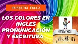 Los Colores En Ingles Escritura Y Pronunciación Los Colores Primarios Secundarios Y Terciarios Youtube