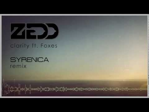 Zedd, Clarity ft Foxes  Syrenica Remix Free Download