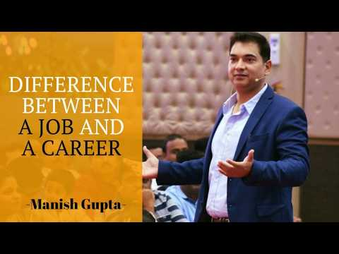 The difference between job and a career | By Manish Gupta | Chrysalis