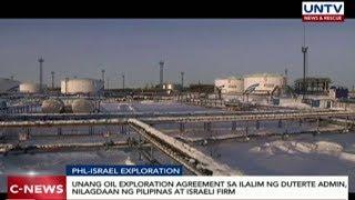 Unang oil exploration deal sa ilalim ng Duterte admin, nilagdaan ng PHL at Israeli firm