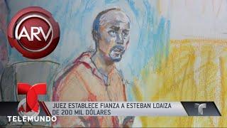 Imponen fianza a Esteban Loaiza | Al Rojo Vivo | Telemundo