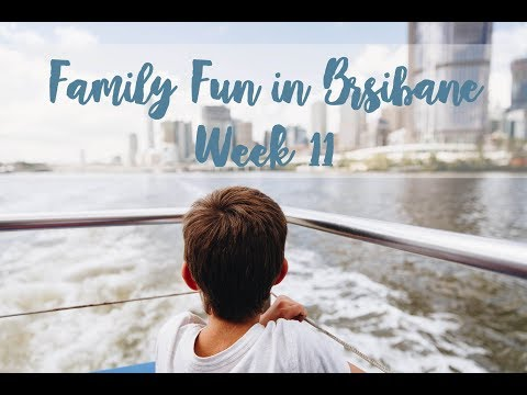 Things to do in BRISBANE  Australia for the whole FAMILY // Week 11