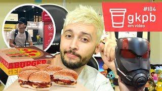 Pizza Burger, Balde de Pipoca do Homem-Formiga e Polêmica com Cocielo | GKPB Em Vídeo #184