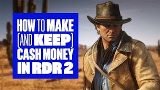 How to make (and keep) money in Red Dead Redemption 2