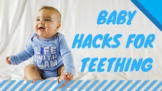 QUICK/EASY TEETHING HACKS | Life With Liam | Episode 1
