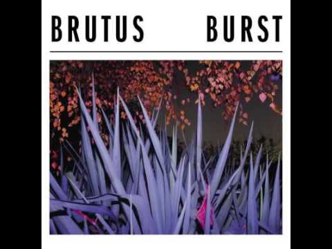Brutus  Burst 2017 full album