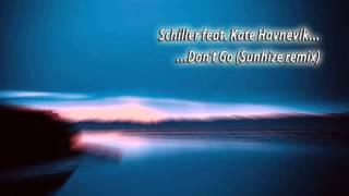 Schiller feat. Kate Havnevik - Don't Go (Sunhize remix)