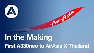 In the Making: First #A330neo to AirAsia X Thailand