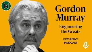 Podcast: Gordon Murray | Engineering the Greats