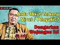 Cara Ampuh Terhindar Dari Virus Mematikan - Gus Anton