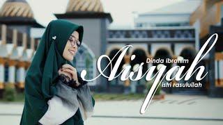 Download lagu AISYAH ISTRI RASULULLAH cover by DINDA IBRAHIM (Lirik Yang Benar)