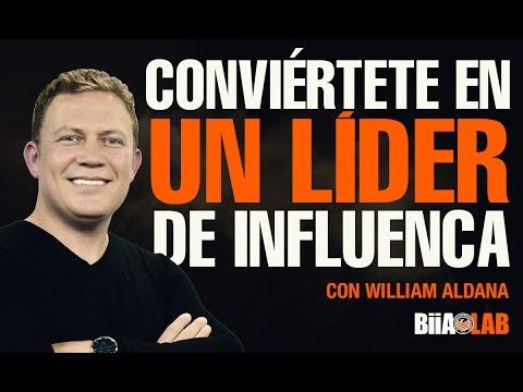 William Aldana - Conviértete en un líder de influencia