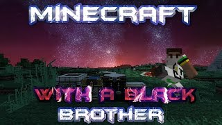 Minecraft With A Black Brother - Beautiful House and Nether Fortress - Episode 4 Thumbnail