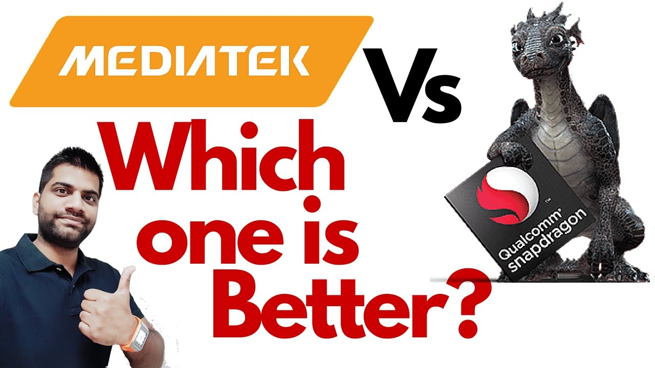 Qualcomm Vs MediaTek Smartphone Processors | Which one is Better?