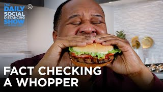 Roy Wood Jr. Fact Checks His Whopper - The Daily Show