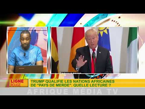 """LIGNE ROUGE DU 13 01 2018 TRUMP QUALIFIE LES NATIONS AFRICAINES DE """"PAYS DE MERDE"""""""