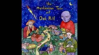 Скачать The Mysterious Town Of Oak Hill S T Full Album